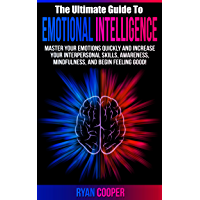 Emotional Intelligence: - Interpersonal Skills, How To Meditate, Awareness, Mindfulness, Confidence, Leadership, Self Esteem! (Communication Skills, Leadership, ... Interpersonal, Meditation) (English Edition)