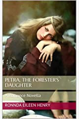 Petra, The Forester's Daughter: A Romance Novella Kindle Edition