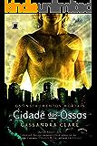 Cidade dos ossos - Os instrumentos mortais - vol. 1