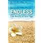 Endless: The Beauty of Your Age: A Guide to Mature Skin (English Edition)