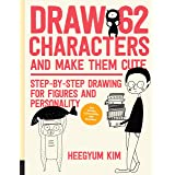 Draw 62 Characters and Make Them Cute: Step-by-Step Drawing for Figures and Personality; for Artists, Cartoonists, and Doodle