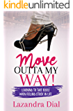 Move Outta My Way!: Learning to Take Risks When Feeling Stuck in Life