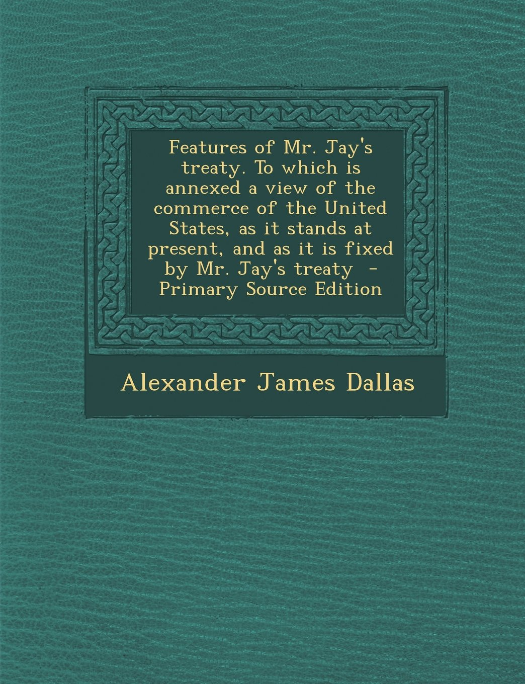 Download Features of Mr. Jay's treaty. To which is annexed a view of the commerce of the United States, as it stands at present, and as it is fixed by Mr. Jay's treaty pdf