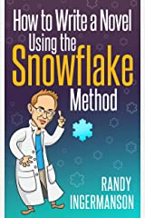 How to Write a Novel Using the Snowflake Method (Advanced Fiction Writing Book 1) Kindle Edition