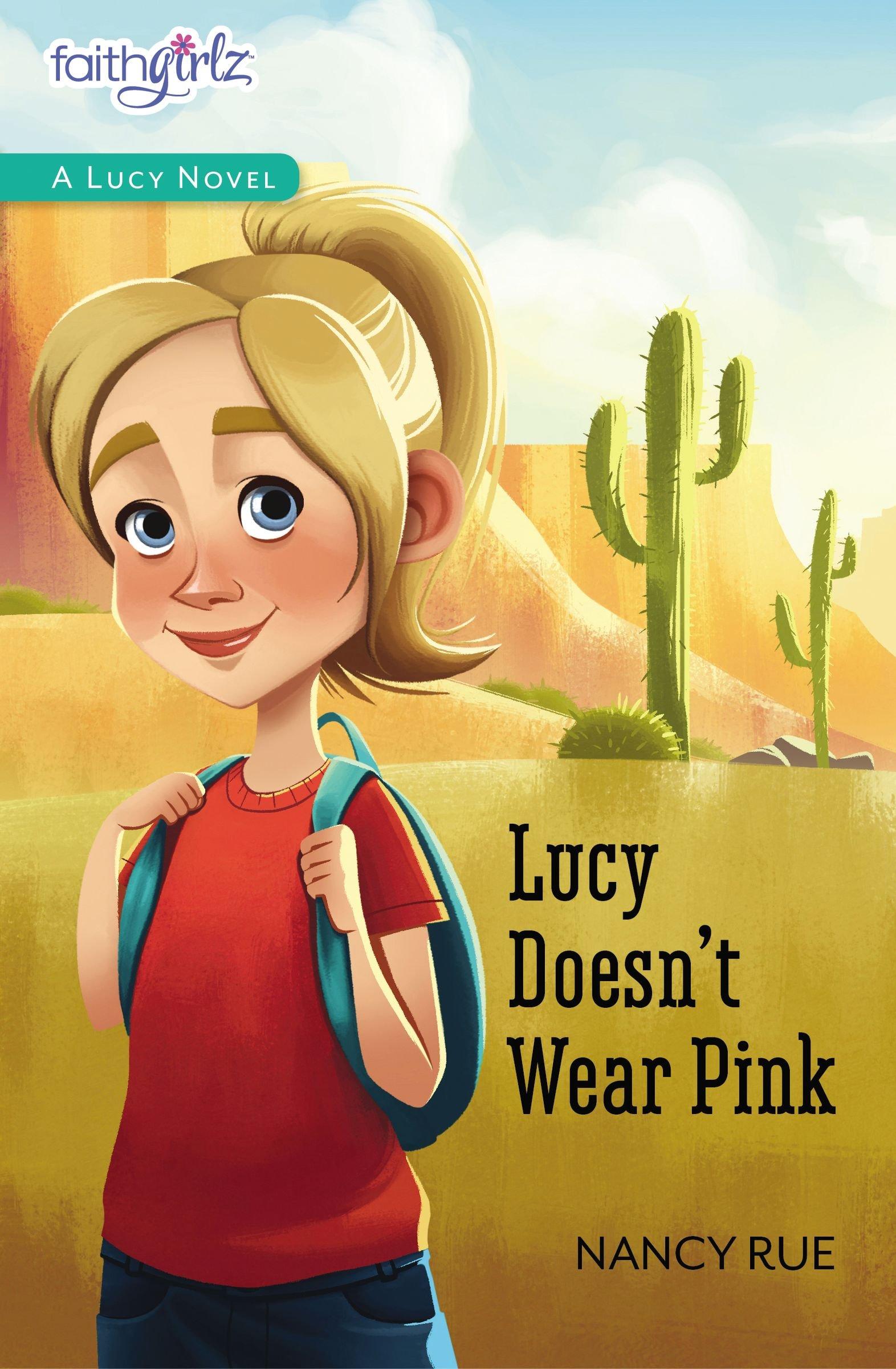 Lucy Doesn't Wear Pink (Faithgirlz / A Lucy Novel)