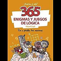 365 enigmas y juegos de lógica: Pon a prueba tus neuronas
