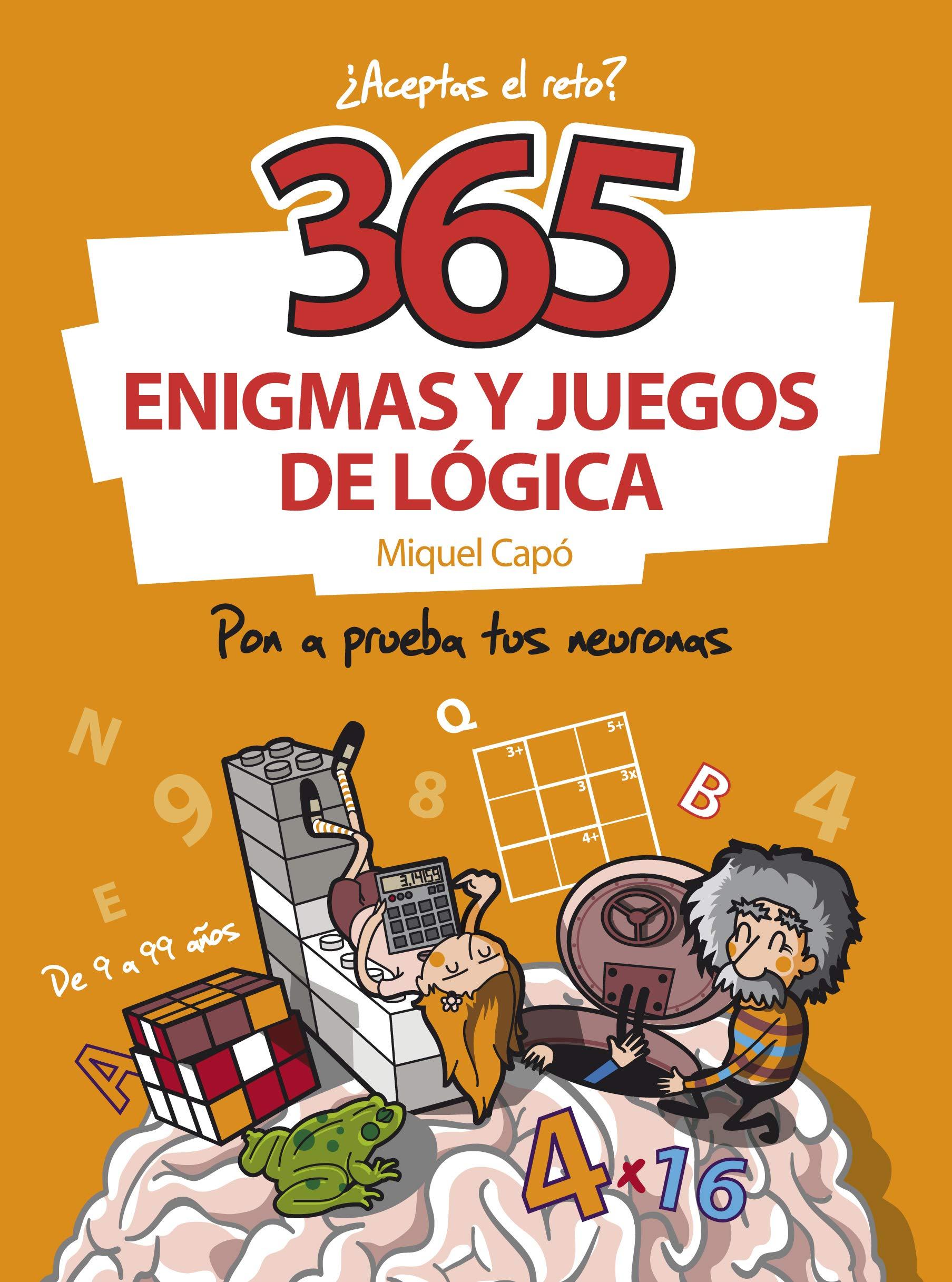 365 enigmas y juegos de lógica: Pon a prueba tus neuronas No ficción ilustrados: Amazon.es: Capó, Miquel: Libros