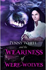 The Weariness of Were-Wolves (Penny White Book 7) Kindle Edition