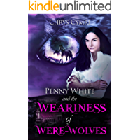 The Weariness of Were-Wolves (Penny White Book 7)