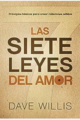 Las siete leyes del amor / The Seven Laws of Love: Principios básicos para crear relaciones sólidas (Spanish Edition) Kindle Edition
