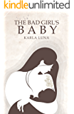 The Bad Girl's Baby: The Bad Girl and The Good Boy