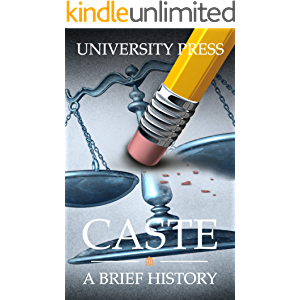 Caste: A Brief History of Racism, Sexism, Classism, Ageism, Homophobia, Xenophobia, Religious Intolerance, and Reasons…