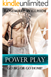Power Play: Go Big or Go Home!