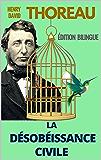LA DÉSOBÉISSANCE CIVILE / ON THE DUTY OF CIVIL DISOBEDIENCE (Version bilingue Français / Anglais)