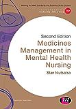 Medicines Management in Mental Health Nursing (Transforming Nursing Practice Series)