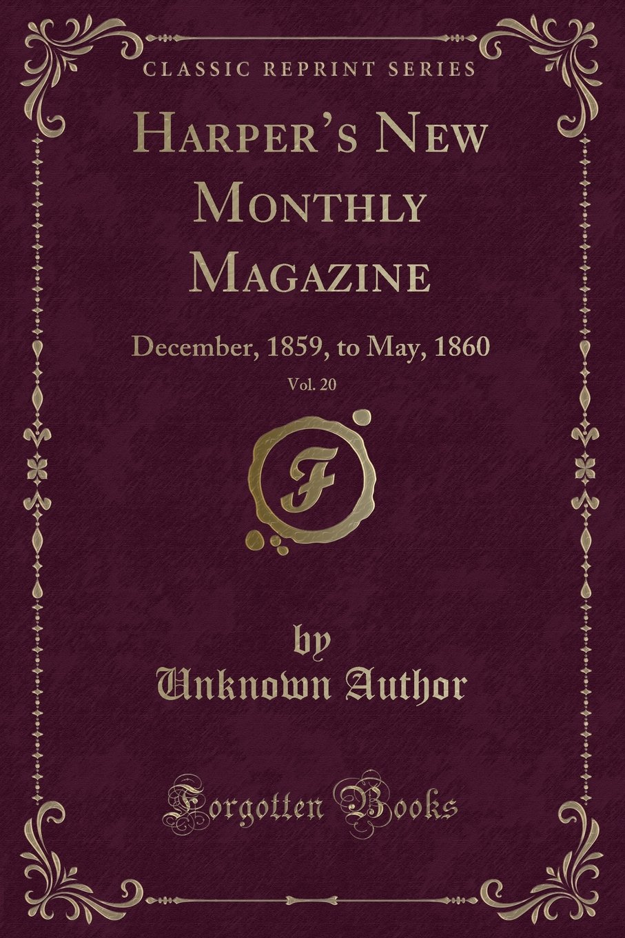 Read Online Harper's New Monthly Magazine, Vol. 20: December, 1859, to May, 1860 (Classic Reprint) PDF