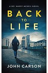 Back to Life: A Scottish Crime Thriller (A DCI Harry McNeil Crime Thriller Book 2) Kindle Edition