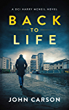 BACK TO LIFE: A Scottish Crime Thriller (A DCI Harry McNeil Crime Thriller Book 2) (English Edition)