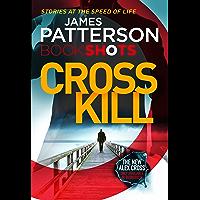 Cross Kill: BookShots (An Alex Cross Thriller Book 1)