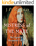 Mistress of the Maze: The Legend of Rosamund Clifford (Medieval Babes, Tales of Little-Known Ladies Book 2)