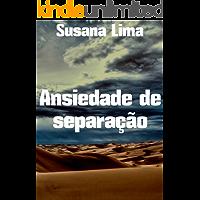 Ansiedade de separação (Portuguese Edition)