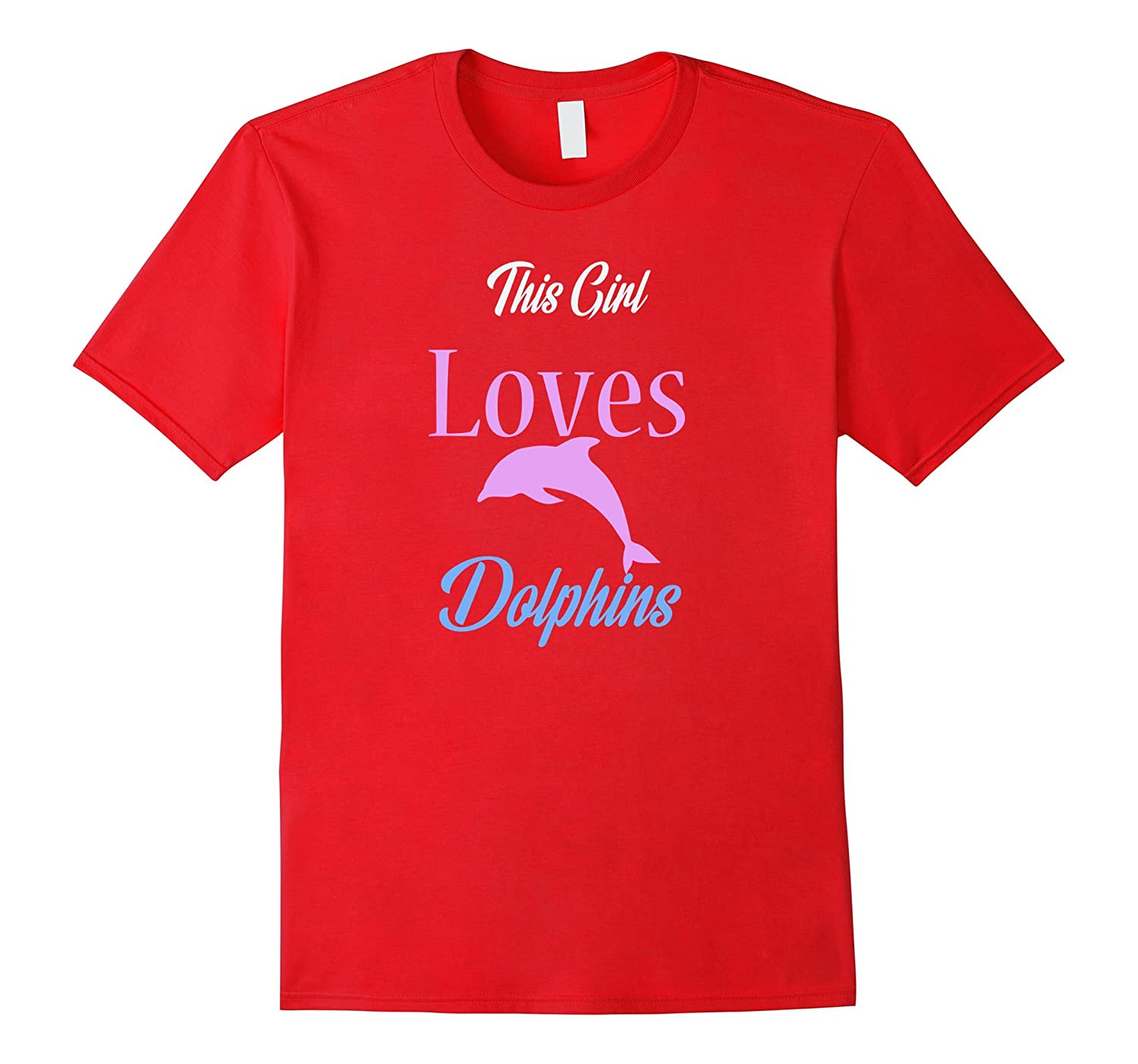 Cute this girl loves dolphins women t shirt dolphins t shirt-Yolotee