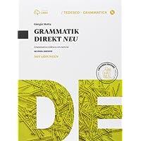 Grammatik direkt NEU. Grammatica tedesca con esercizi. Con soluzioni. Con e-book. Con espansione online. Per le Scuole superiori