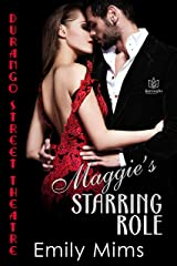 Maggie's Starring Role (Durango Street Theatre Book 2) Kindle Edition