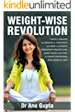Weight Wise Revolution: The 7 Keys to Unlock the Wisdom of your Body and Mind To Achieve Permanent Weight Loss,Make Peace With Food, and Create Emotional Well-being for Life.