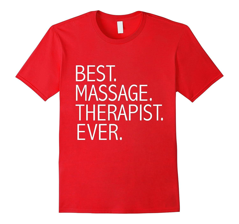 Best Massage Therapist Ever Funny T-shirt Masseuse Masseur-TD