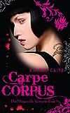 Carpe Corpus: 6 (The Morganville Vampires)