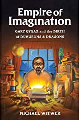 Empire of Imagination: Gary Gygax and the Birth of Dungeons & Dragons Kindle Edition