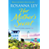 Her Mother's Secret: Escape to sunny France this summer with the number one bestselling author (English Edition)