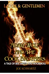 Ladies and Gentlemen: Adam Wolf and the Cook Brothers: A Tale of Sex, Drugs, and Rock&Roll Kindle Edition