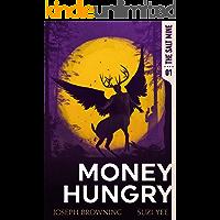 Money Hungry (The Salt Mine Book 1)