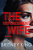 The Replacement Wife: A Psychological Thriller (New Hope Series Book 2)