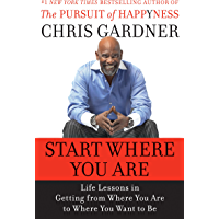 Start Where You Are: Life Lessons in Getting from Where You Are to Where You Want to Be (English Edition)