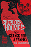 The Further Adventures of Sherlock Holmes: Seance for a Vampire: 8