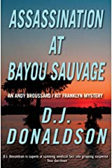 Assassination at Bayou Sauvage (The Andy Broussard/Kit Franklyn Mysteries Book 8) Kindle Edition