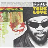Toots & the Maytals : True Love