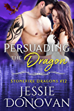 Persuading the Dragon (Stonefire British Dragons Book 12)