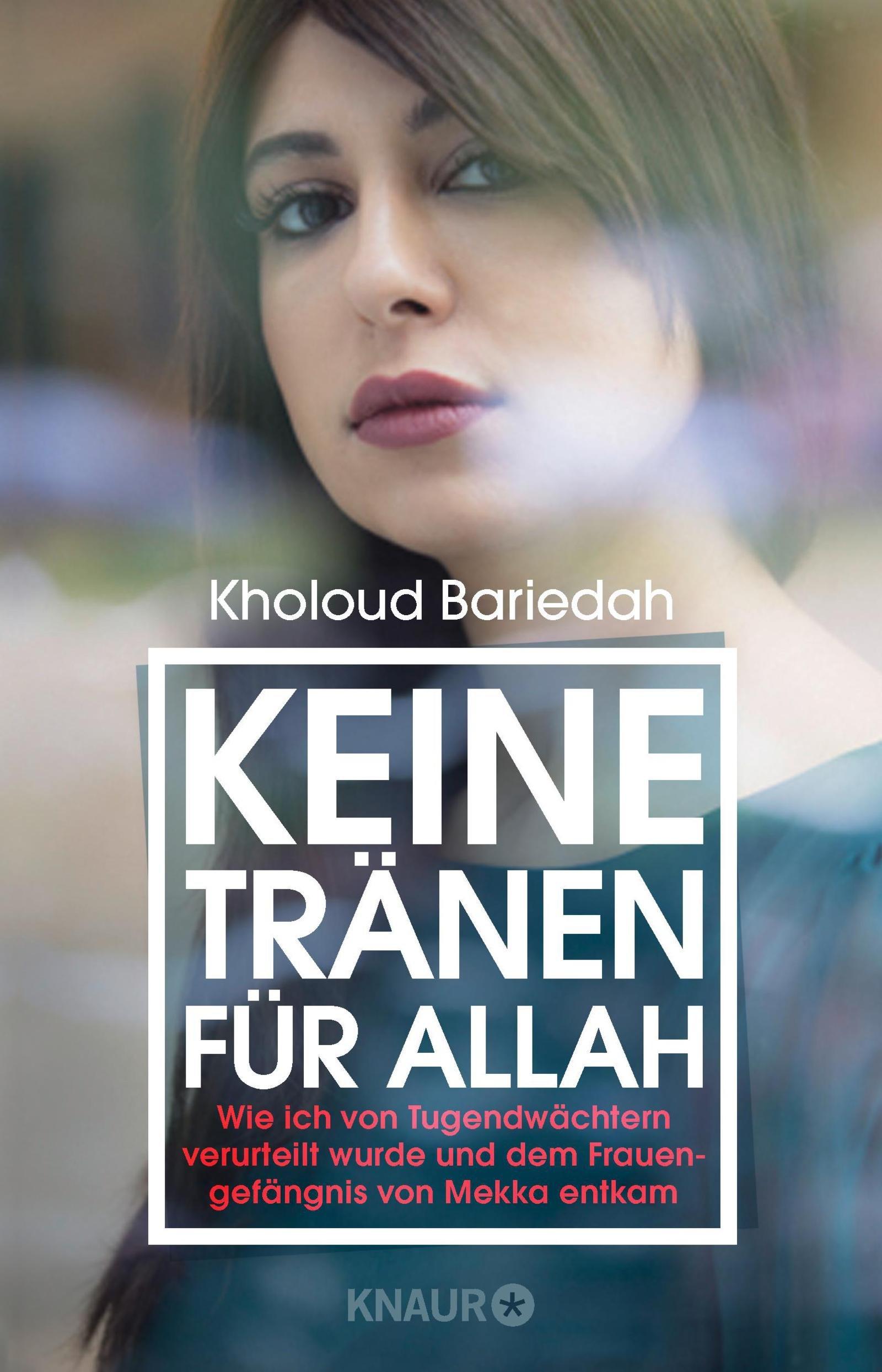 Keine Tränen für Allah: Wie ich von Tugendwächtern verurteilt wurde und dem Frauengefängnis von Mekka entkam Broschiert – 1. Februar 2018 Kholoud Bariedah Dr. Günther Orth Knaur HC 3426214342