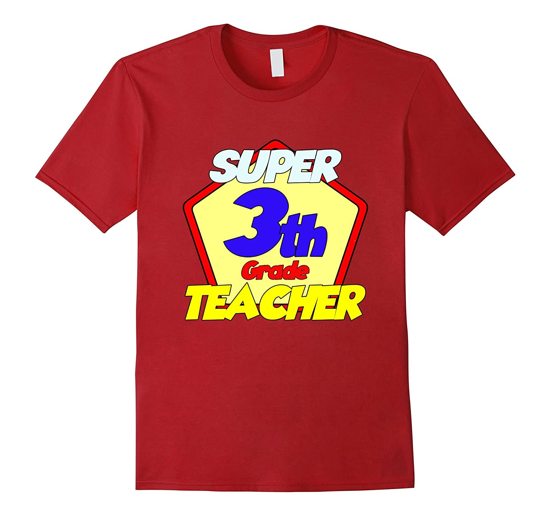 I am a 3th Grade Teacher T-Shirt, Super 3th Grade Teacher.-BN