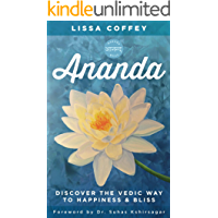 Ananda: Discover the Vedic Way to Happiness & Bliss (English Edition)