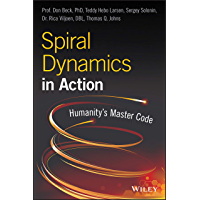 Spiral Dynamics in Action: Humanity's Master Code (English Edition)