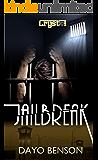 Jailbreak: A Spiritual Warfare Romantic Thriller (Crystal Book 8.5)