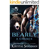 Bearly A Chance: Soulmate Shifters World (Soulmate Shifters in Mystery, Alaska Book 4)