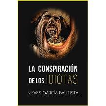 La conspiración de los idiotas (Spanish Edition)