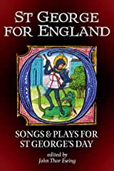 St George for England: Songs and Plays for St George's Day (Songs and Plays of Britain) Kindle Edition