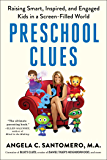 Preschool Clues: Raising Smart, Inspired, and Engaged Kids in a Screen-Filled World